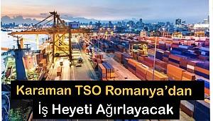 Karaman TSO Romanya'lı işadamlarını ağırlayacak