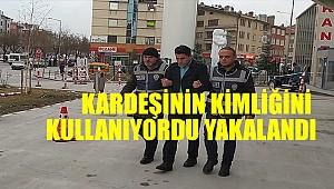 Konya'da 11 yıl kesinleşmiş cezası bulunan firari hükümlü kardeşinin kimliğiyle yakalandı
