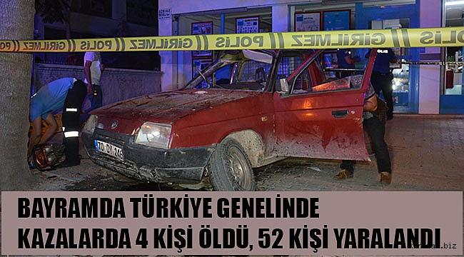 Bayramın birinci günü kazalarda 4 kişi öldü, 52 kişi yaralandı