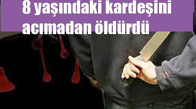 Antalya'da 18 yaşındaki genç 8 yaşındaki tardeşini bıçaklayarak öldürdü