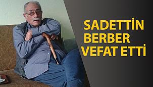 Sadettin Berber Vefat Etti